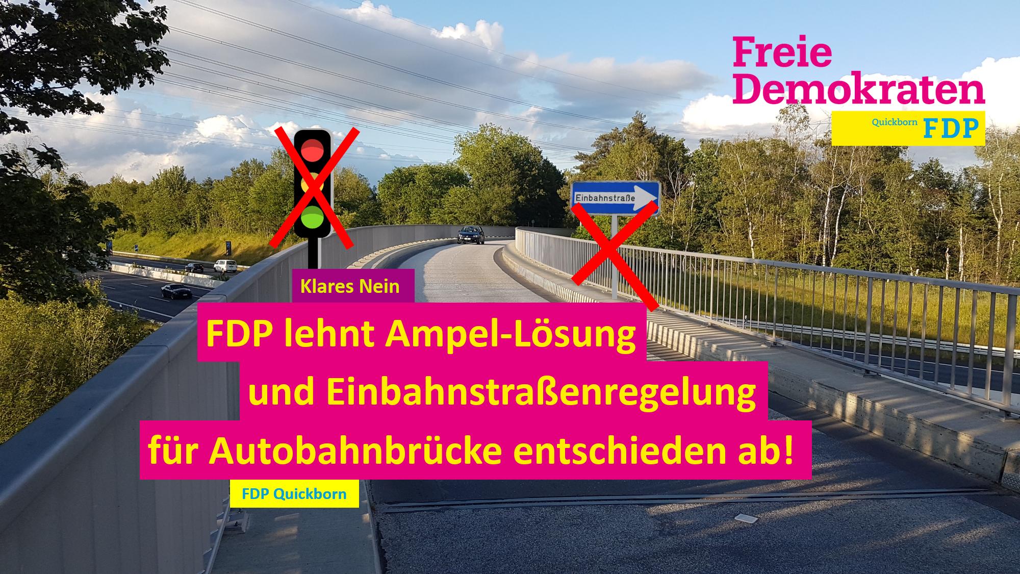 FDP lehnt Ampel-Lösung und Einbahnstraßenregelung für Autobahnbrücke entschieden ab und fordert Bürgermeister zum Handeln auf!