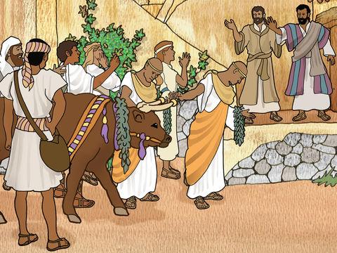 A la vue des miracles de Paul et Barnabas, les habitants de Lystre les prennent pour des dieux. Le prêtre de Zeus s'apprête même à sacrifier un taureau… Actes 14 :13