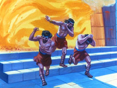 Les soldats qui ont jeté les 3 Hébreux Shadrak, Meshah et Abednego sont morts à cause de la chaleur intense.