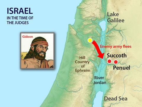 Alors qu'ils partent à la recherche des 15'000 Madianites qui ont pris la fuite, les habitants de Succoth et de Penuel refusent d'aider Gédéon et ses hommes. Gédéon promet de se venger à son retour.