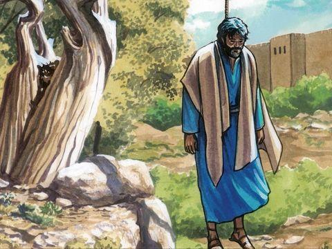 Judas finira par se pendre, rongé par le remords. Il avait trahi Jésus-Christ, le juste totalement innocent.