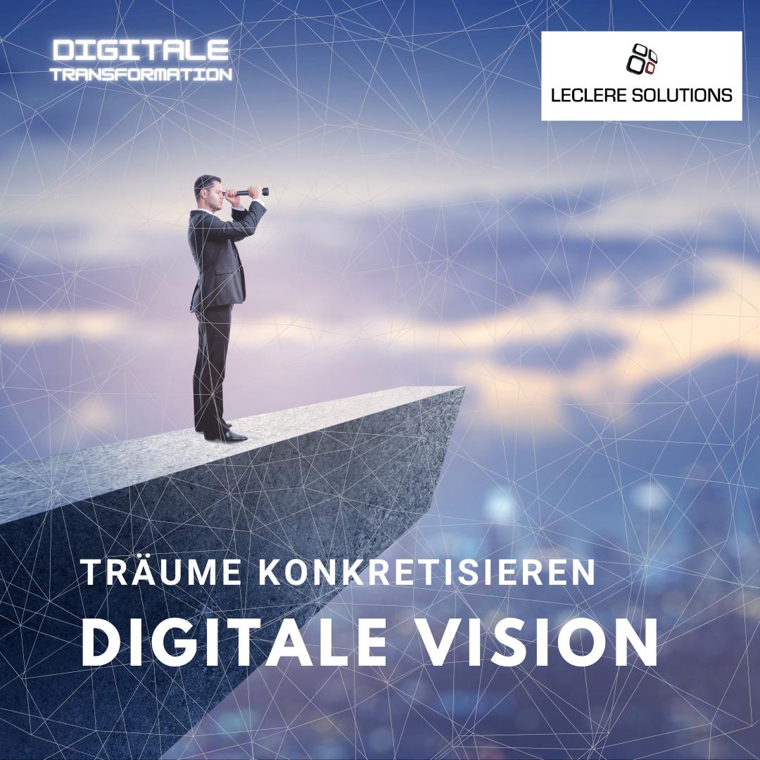 Digitale Transformation  - Du brauchst eine Vision!