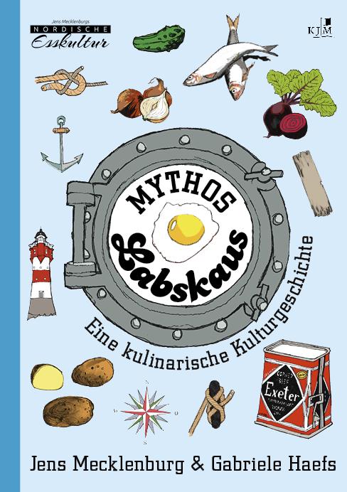 """""""Mythos Labskaus - Eine kulinarische Kulurgeschichte"""" erschienen im KJM Verlag"""