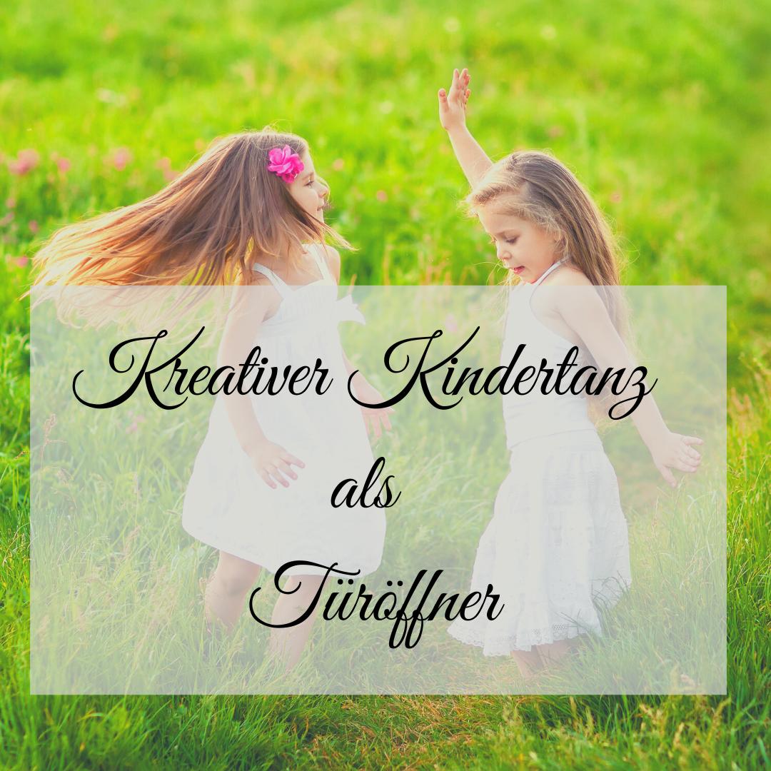 Kreativer Kindertanz - Türöffner zu unseren Emotionen!