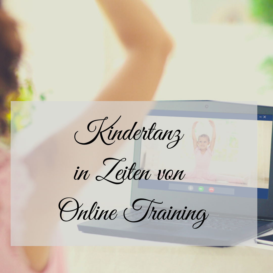 Kindertanz in Zeiten von Online Training