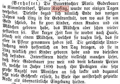 Das unrühmliche Ende der Maria Gaderbauer markiert nach den Presseberichten (19.1.1898, Neue Warte am Inn) die Verhaftung der Maria Gaderbauer nach Betrugsversuchen ...