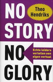 No story No Glory, storytelling volgens Theo hendriks
