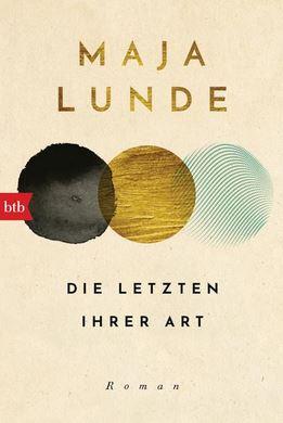 Maja Lunde: Die Letzten ihrer Art, btb Taschenbuch 2020.