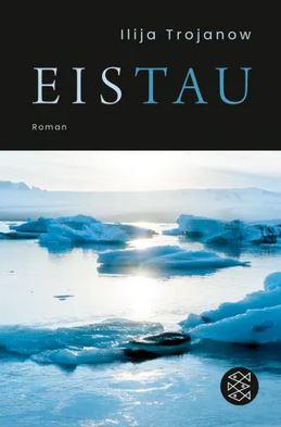 Ilija Trojanow: Eistau, 2019, c Fischer Taschenbuch.