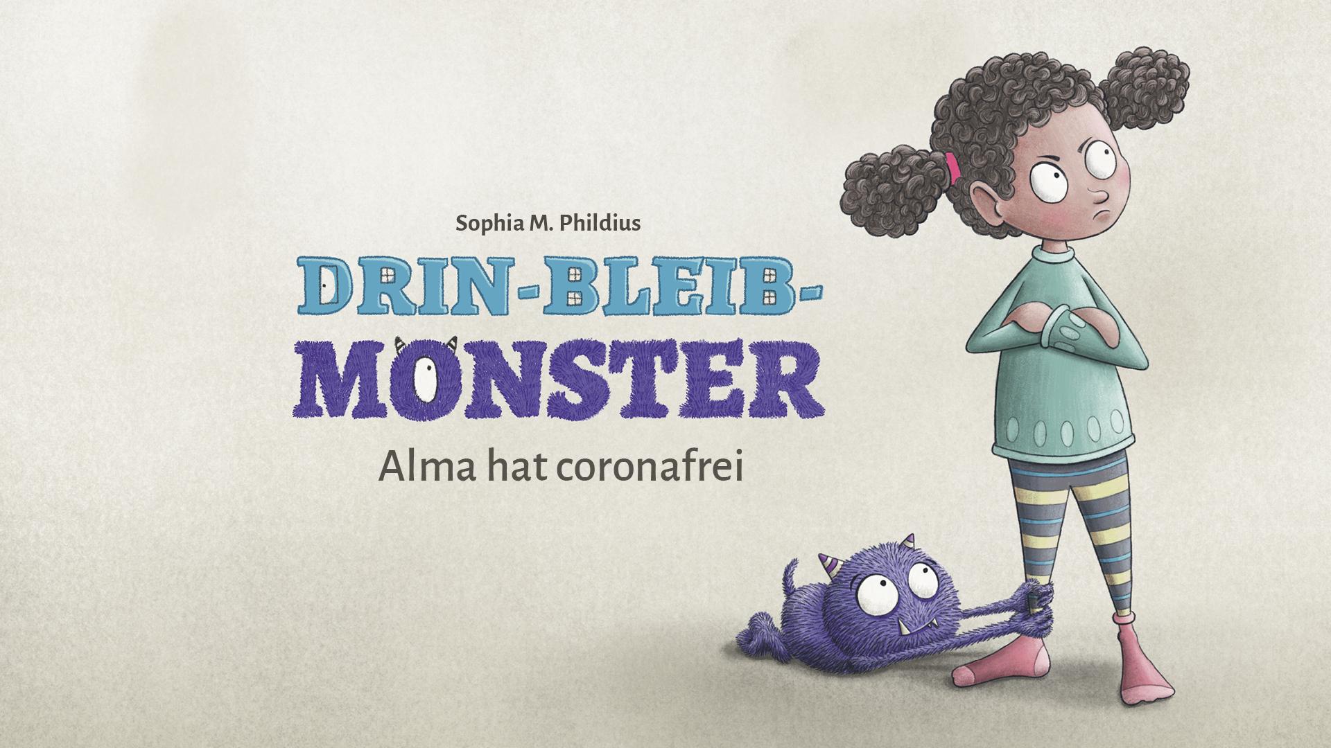 "Cover ""Drin-Bleib-Monster: Alma hat coronafrei"""