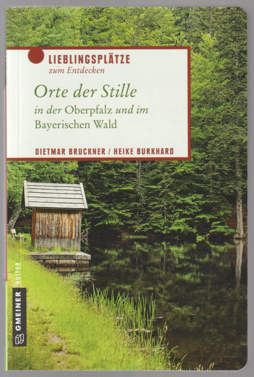 """""""Orte der Stille in der Oberpfalz und im Bayerischen Wald"""""""
