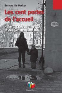 """Bernard De Backer, """"Les cent portes de l'accueil"""", Couleur Livre, Bruxelles, 2008"""