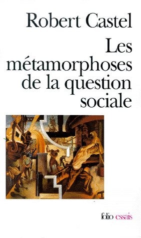 "Robert Castel, ""Les métamorphoses de la question sociale"", Folio, 1995"