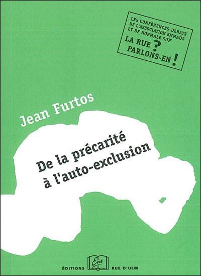 """Jean Furtos, """"De la précarité à l'auto-exclusion"""", Ed. Rue d'ulm Eds, 2009"""