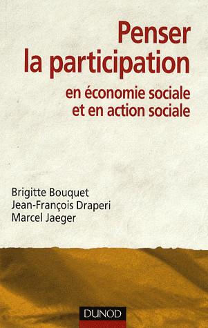 """Ouvrage Collectif, """"Penser la participation en économie sociale et en action sociale"""", Dunod, Paris, 2009"""