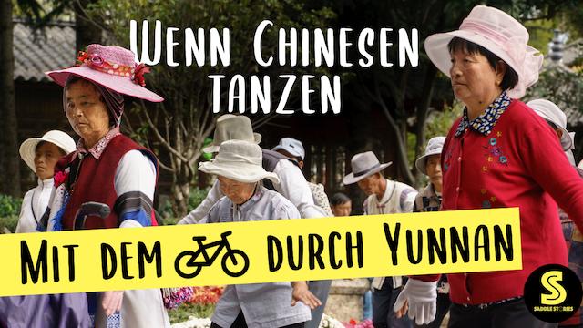 Wenn Chinesen tanzen – Mit dem Fahrrad durch Yunnan   Ep.29