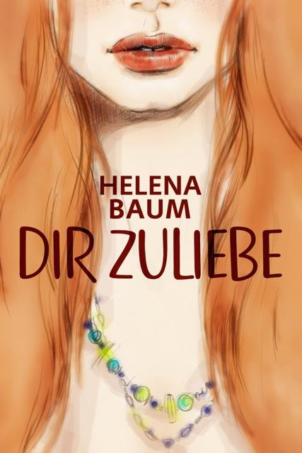 Dir zuliebe - Helena Baum