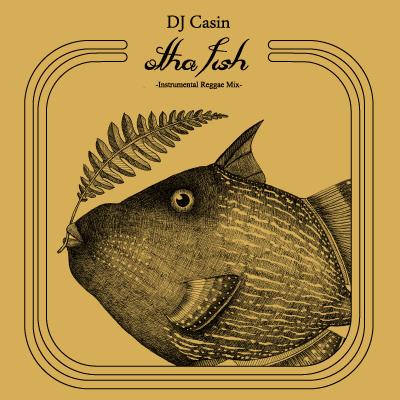 DJ CASIN otha fish -Instrumental Reggae Mix-