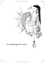 (I can't)Change the world