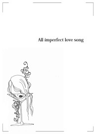 All imperfect love song