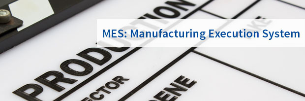 MES: Manufacturing Execution System