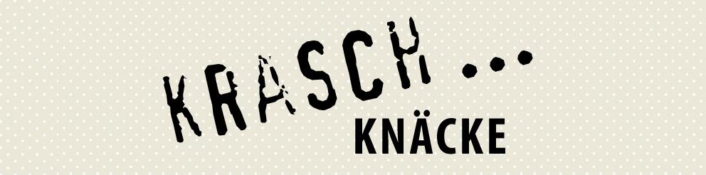 Knäckebrot, Krasch, Knackig, Kross