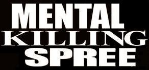 Mental Killimg Spree