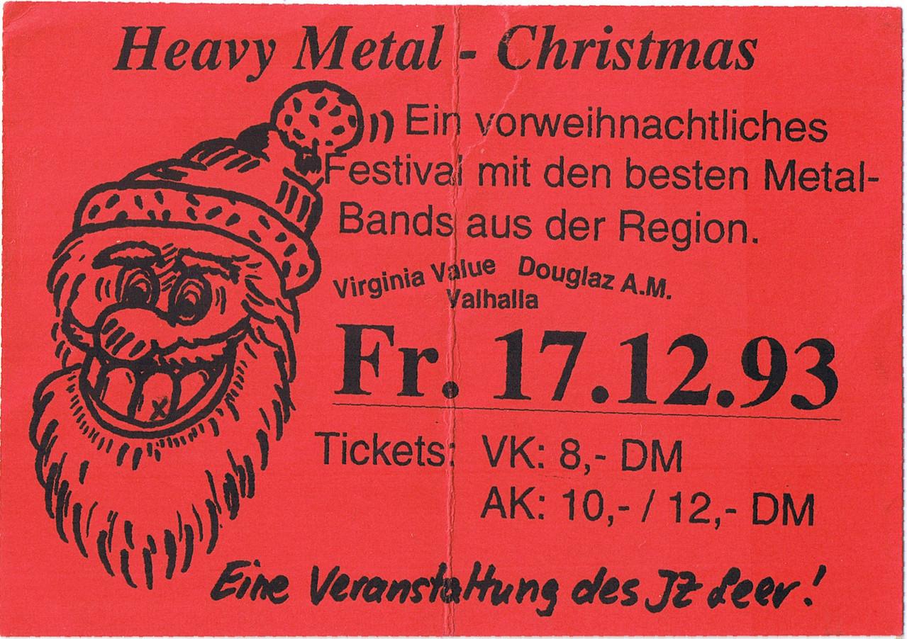 Heavy Metal X-Mas 17.12.1993 Viginia Value, Douglaz A.M. Valhalla im JZ Leer