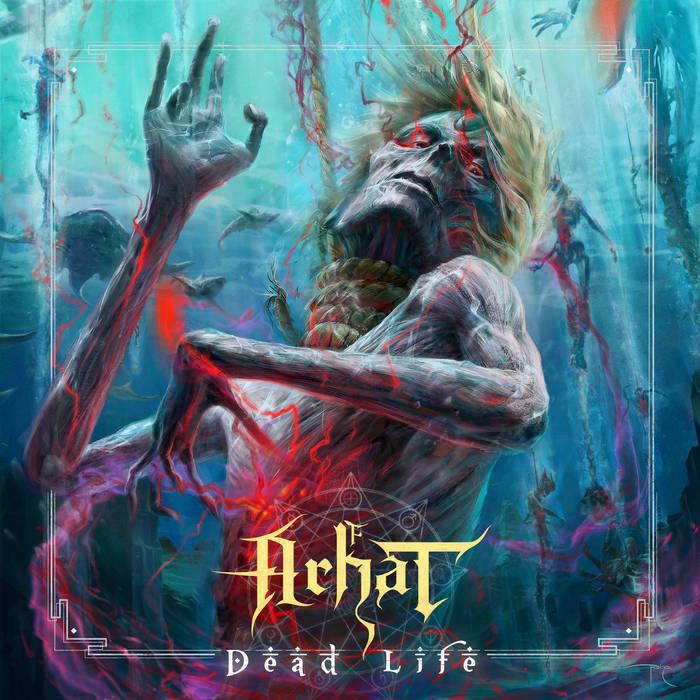 Arhat - Dead Life