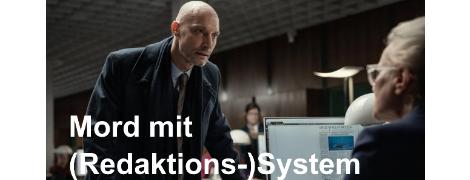 Mord mit (Redaktions-)System