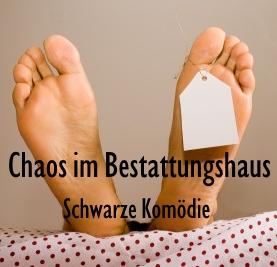 """Nackte Füße auf einer Bahre mit Namensschild dran. Dazu der Titel: """"Chaos im Bestattugnshaus"""""""