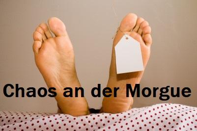 Nackte Füße auf einer Bahre. Dazu der Titel: Chaos an der Morgue