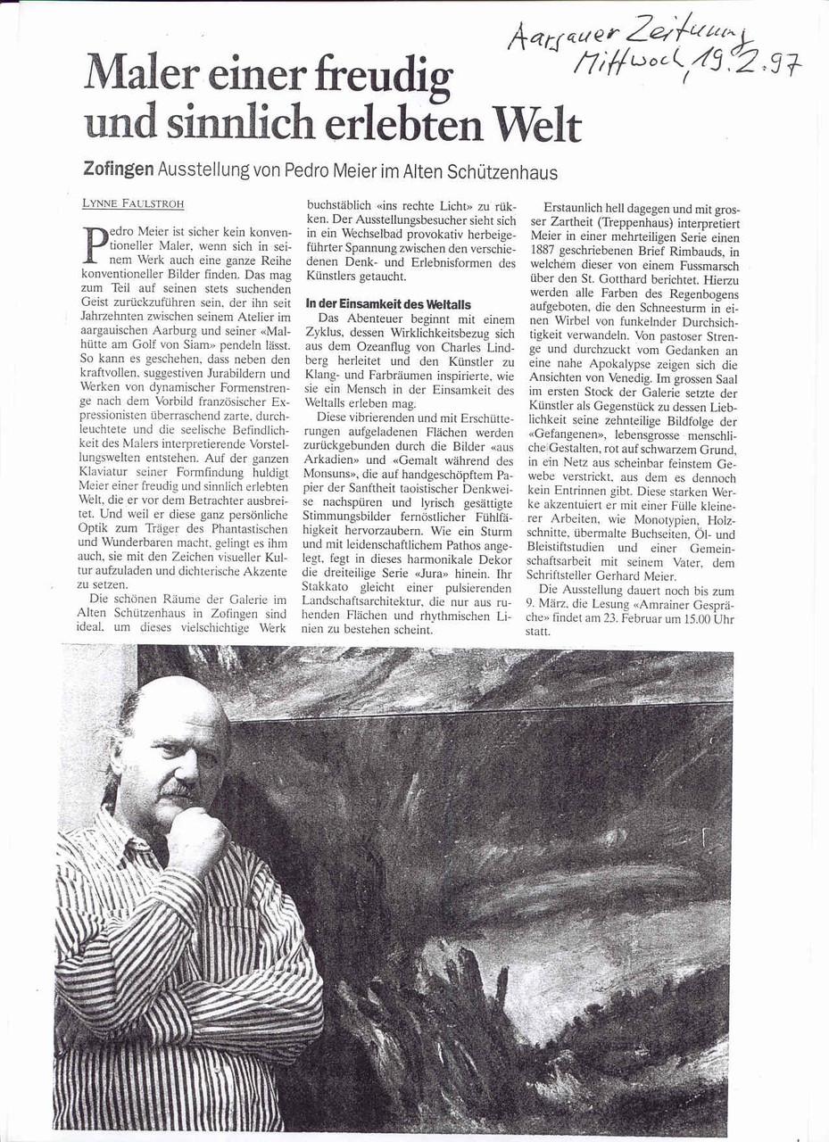 Kunsthaus Zofingen (Kunst im Alten Schützenhaus) – Pedro Meier Ausstellung »Zwischenwelten« 1997 – Aargauer Zeitung 19.2.1997 »Maler einer freudigen und sinnlich erlebten Welt« von Lynne Faulstroh – Archiv Pedro Meier Multimedia Artist Niederbipp