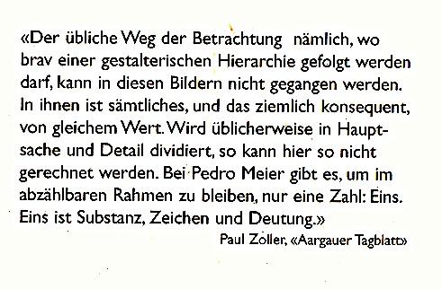 Zitat von Paul Zoller, Kunsthistoriker, »Aargauer Zeitung« – zu Pedro Meier Solo-Ausstellung im Kunstmuseum Olten: – »Aschenbilder – Zeichnungen – Randmarken« – 1994 – Foto Archiv Pedro Meier