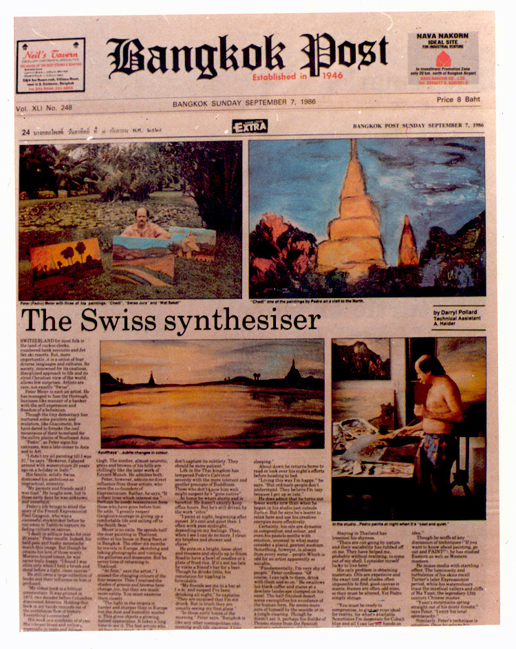 Pedro Meier Multimedia Artist newspaper article in »Bangkok Post«: – »The Swiss synthesiser« (September 7. 1986) – Narai Gallery Bangkok – Opening speech by Mr. André Regli, Cultural Attaché, Embassy of Switzerland Bangkok – Paintings »Scenes of Thailand«