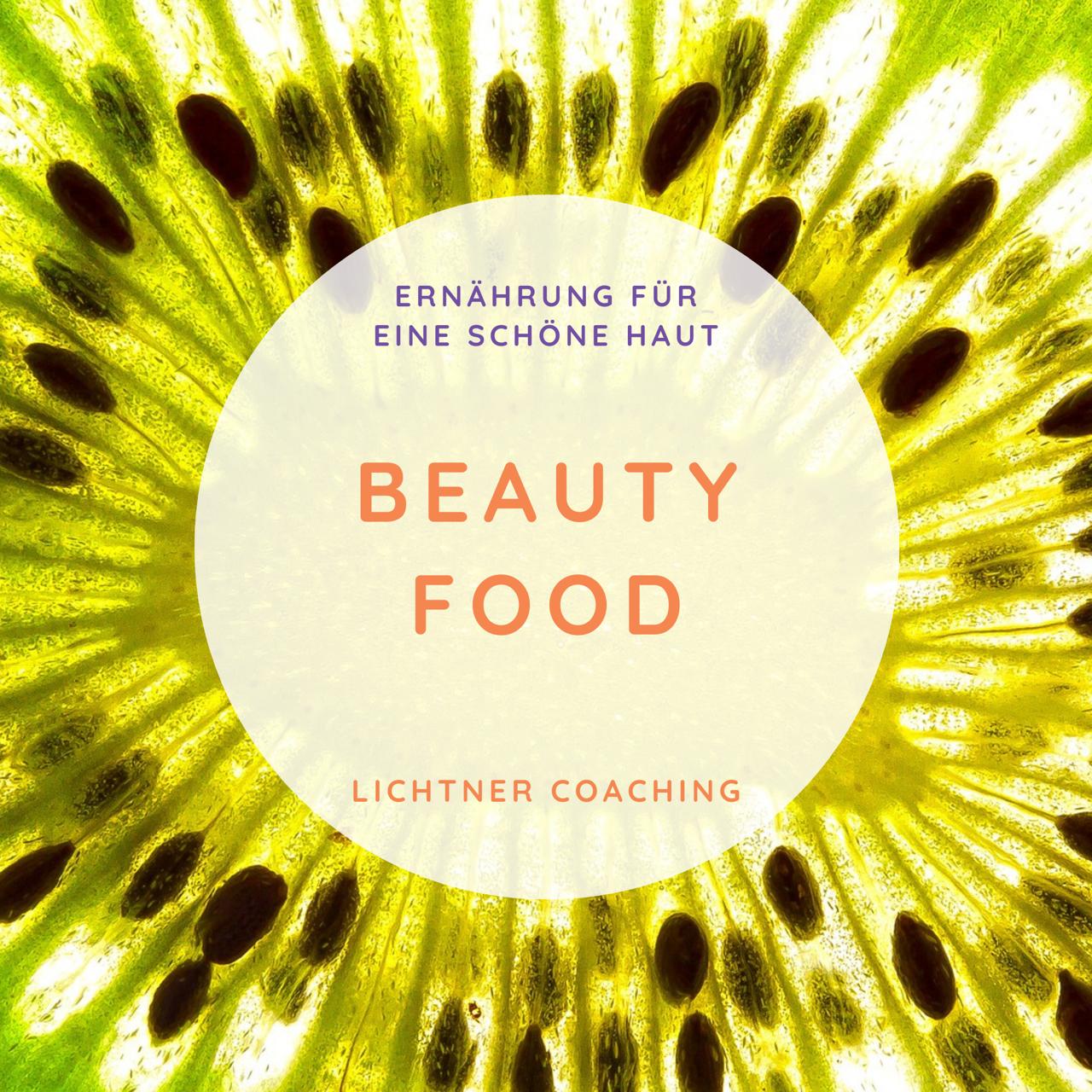 Beauty Food - Ernährung für eine schöne Haut