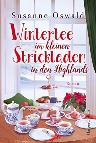 Wintertee im Kleinen Strickladen in den Highlands, Susanne Oswald, Buch, Roman, Strickroman, Anleitungen, WYS