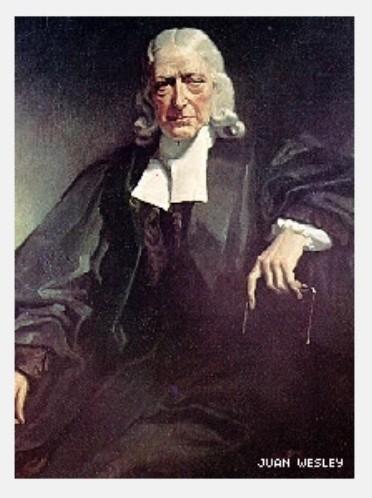 JUAN WESLEY FUNDADOR DE LA IGLESIA METODISTA