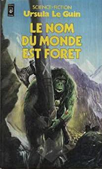 Le Nom du monde est forêt de Ursula Le Guin