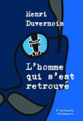 L'Homme qui s'est retrouvé de Henri Duvernois