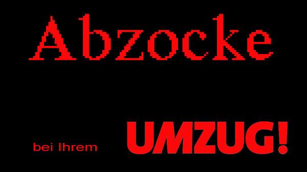 Umzugsabzocke,Umzugsbetrug in Köln,Bonn,Rhein Sieg Kreis,Troisdorf,Siegburg,Sankt Augustin,Bergisch Gladbach,Hennef,Königswinter,Bad Honnef,Wachtberg,Meckenheim,Rheinbach,Swisttal,Alfter,Lohmar,Much,Bornheim,Niederkassel,Eitorf