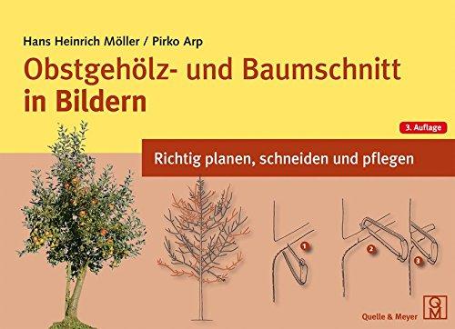 Obstgehölz- und Baumschnitt in Bildern - Hans Heinrich Möller / Pirko Arp - Quelle & Meyer Verlag Wiebelsheim