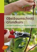 Obstbaum Grundkurs - Uwe Jakubik - Ulmer Eugen Verlag