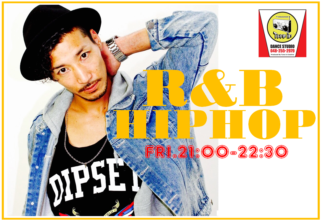 【金曜21時】R&B HIPHOP DANCE
