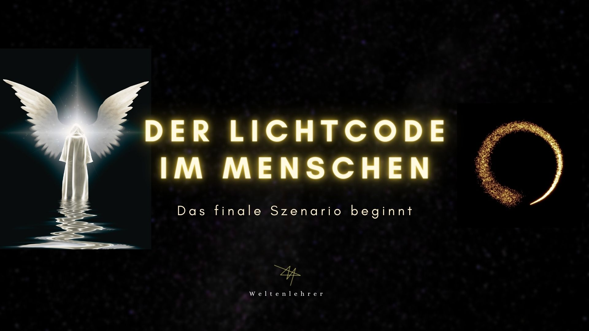 Der Lichtcode im Menschen - das finale Szenario beginnt.