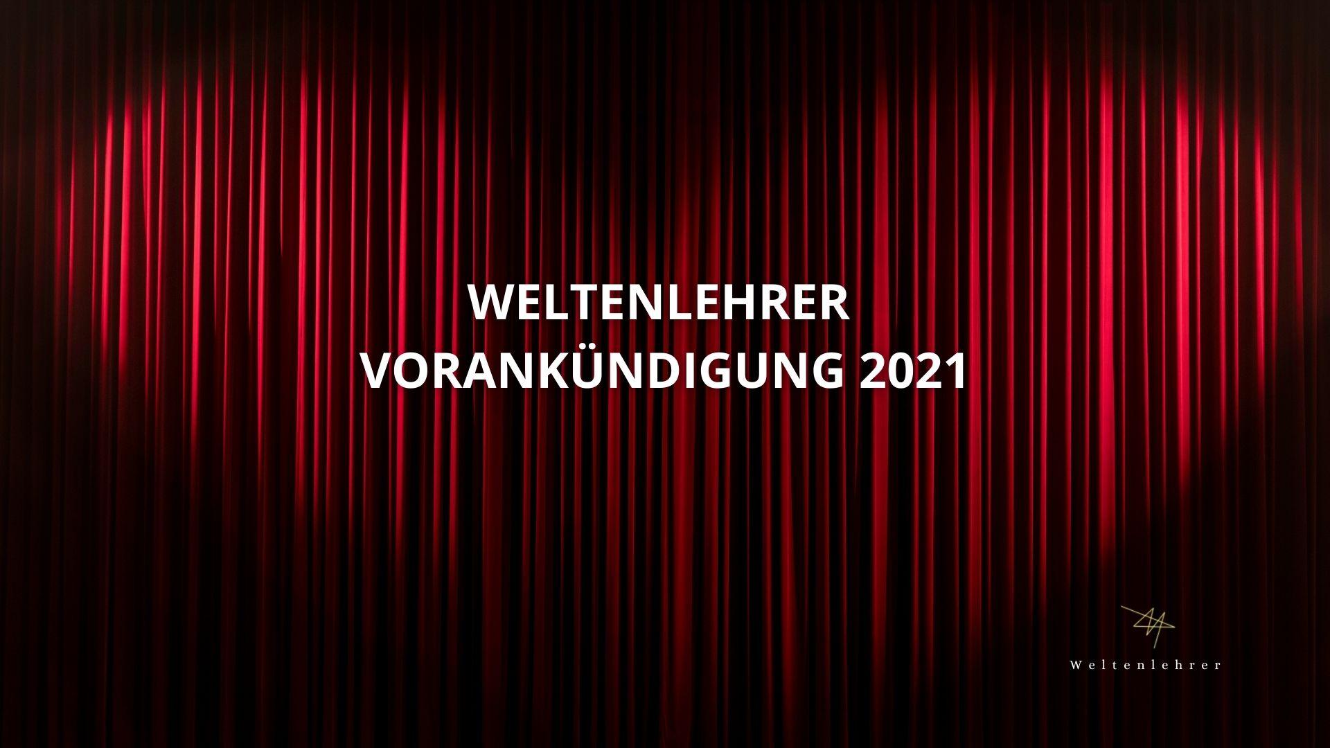 Weltenlehrer Vorankündigung 2021