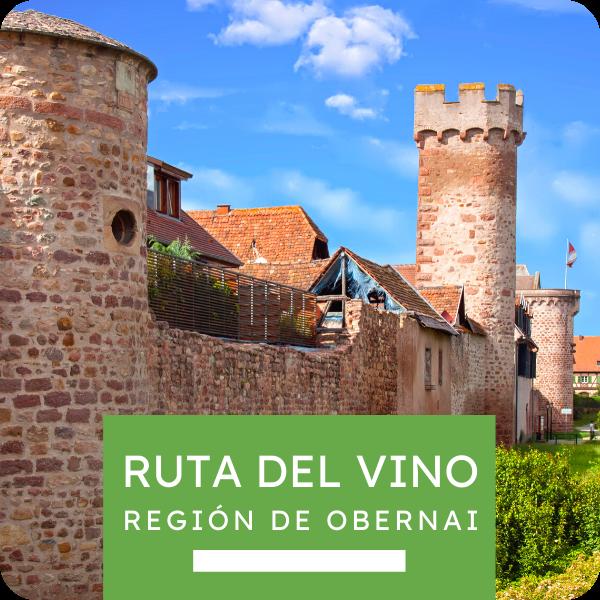 """Excursión """"Ruta del Vino - Región de Obernai"""""""