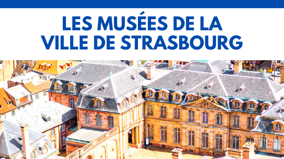 Les Musées à Strasbourg