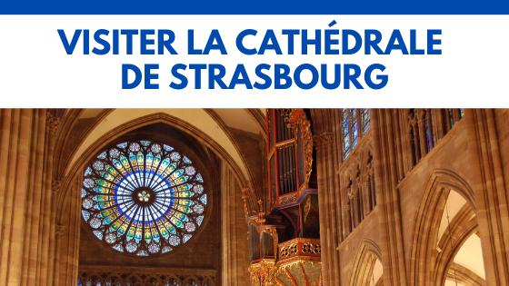 Visiter la Cathédrale de Strasbourg