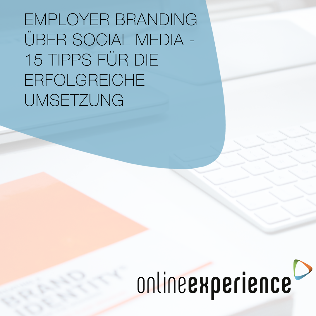 Employer Branding über Social Media  15 Tipps für die erfolgreiche Umsetzung
